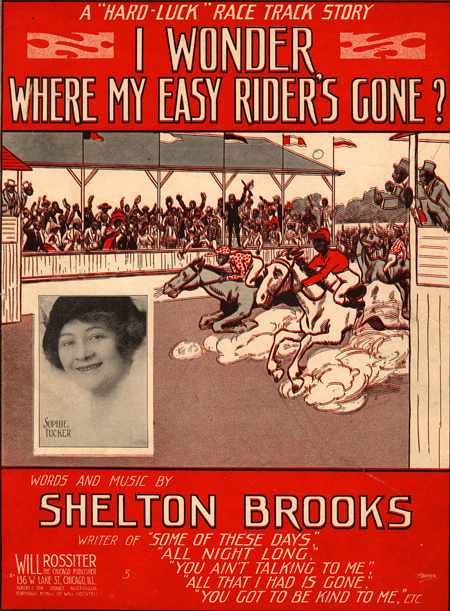 I wonder where my easy rider's gone?; Hard luck racetrack story. 1913 Historic American Sheet Music, 1850-1920 (from Duke University)