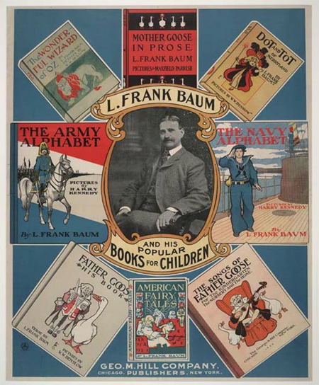 L. Frank Baum and His Popular Books for Children. Chicago and New York: George M. Hill,1901. Courtesy of the Chicago Historical Society