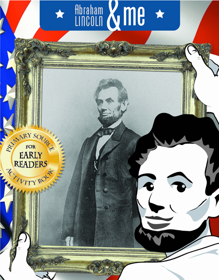 Abraham Lincoln & Me Primary Source Activity Book
