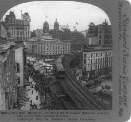City Hall, Brooklyn, showing the elevated railroad and the site of the new subway station
