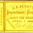U. S. Senate. Impeachment of the President Admit the bearer April 1 1868