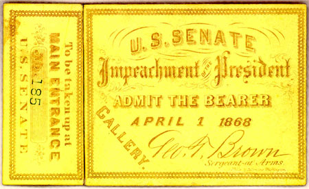 U. S. Senate. Impeachment of the President Admit the bearer April 1 1868