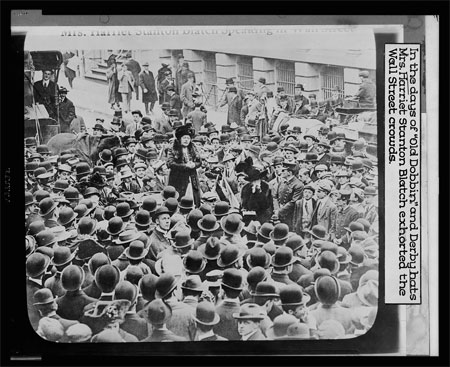 """In the days of """"Old Dobbin"""" and Derby hats Mrs. Harriot Stanton Blatch exhorted the Wall Street crowds"""
