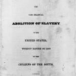 A Plan for the Gradual Abolition of Slavery in the United States, without Danger or Loss to the Citizens of the South