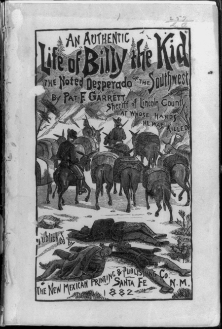 Cover of Pat F. Garrett, An Authentic Life of Billy the Kid, the Noted Desperado of the Southwest
